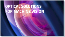 Optical solutions for Machine Vision
